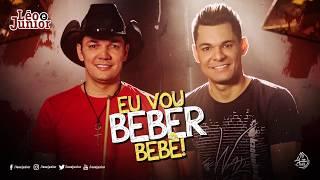 Léo e Júnior - Eu Vou Beber, Bebê (Lyric Oficial)
