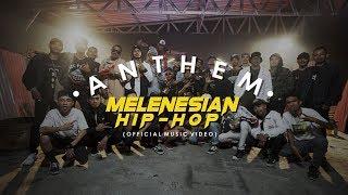 MELANESIAN HIP-HOP - ANTHEM (OFFICIAL MUSIC VIDEO)
