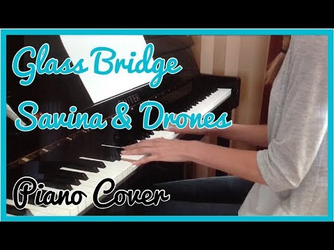 Savina & Drones - Glass Bridge - Piano Cover (피아노) - Bride Of The Water God (하백의 신부) OST