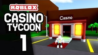 BUILDING MY OWN CASINO - Roblox Casino Tycoon #1