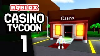 BUILDING MY OWN CASINO - Roblox Casino Tycoon #1
