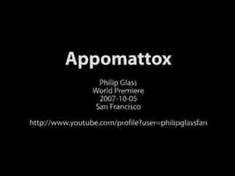cb00a779732e Philip Glass  Appomattox Premiere (Excerpt) - YouTube