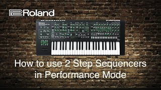 Roland System-8 - How to use 2 Step Sequences in Performance Mode