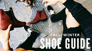 FALL/WINTER SHOE GUIDE 2017-2018 | 5 SHOES EVERY GUY SHOULD OWN