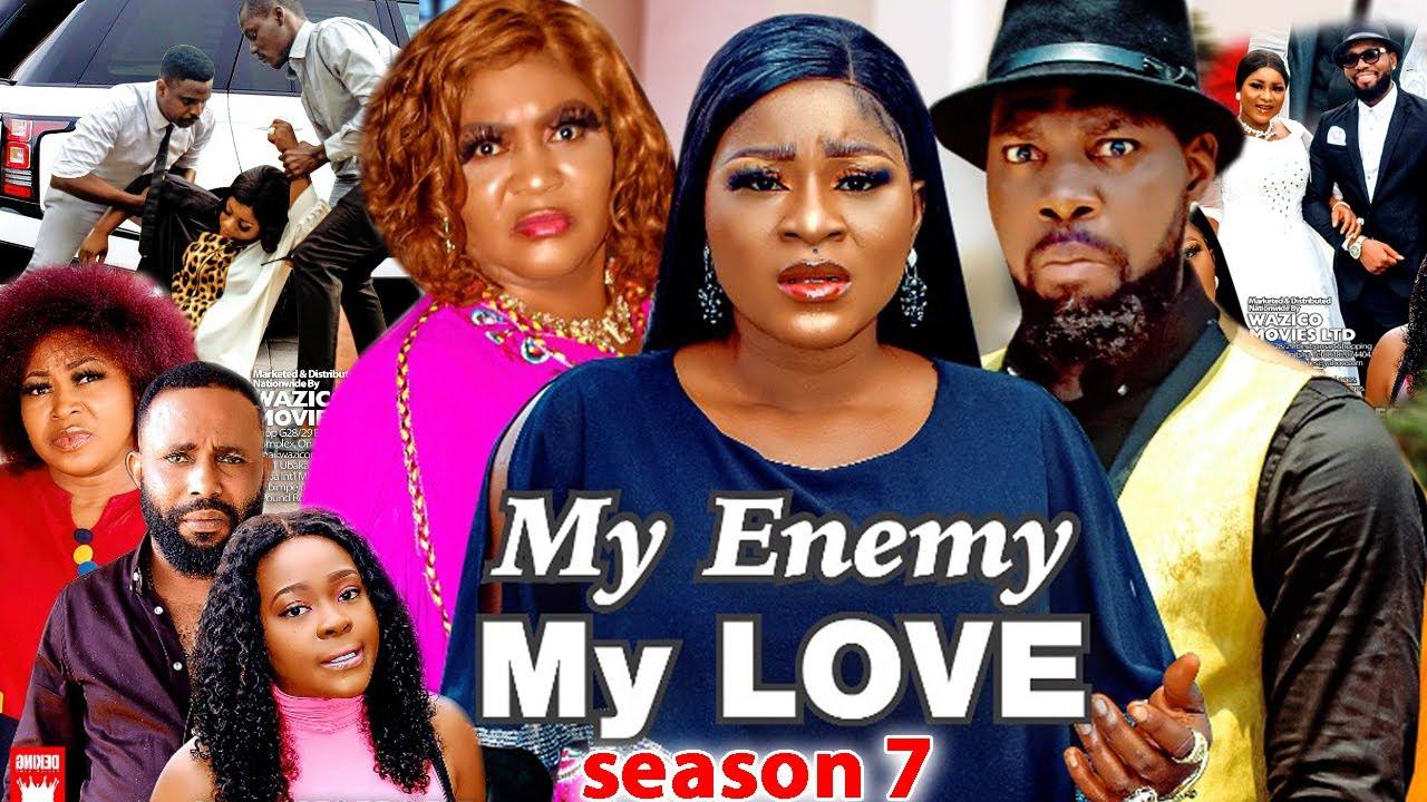 Download MY ENEMY MY LOVE SEASON 7(Trending New Movie)DestinyEtico 2021 Latest Nigerian Blockbuster Movie 720