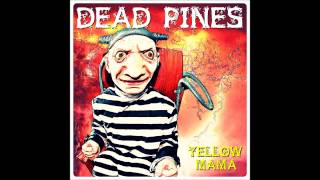 "Dead Pines ""Yellow Mama"""