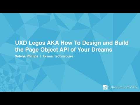 UXD Legos AKA How To Design and Build the Page Object API of Your Dreams