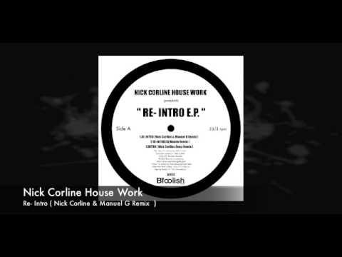 Nick Corline House Work :  Re- Intro ( Nick Corline & Manuel G Remix ) sample 128 kbps