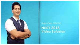 NEET 2018 Video Solutions by AGK Sir Q. No. 91 to 135 (Paper Code RR)