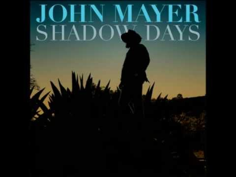 John Mayer - Shadow Days W/ Lyrics