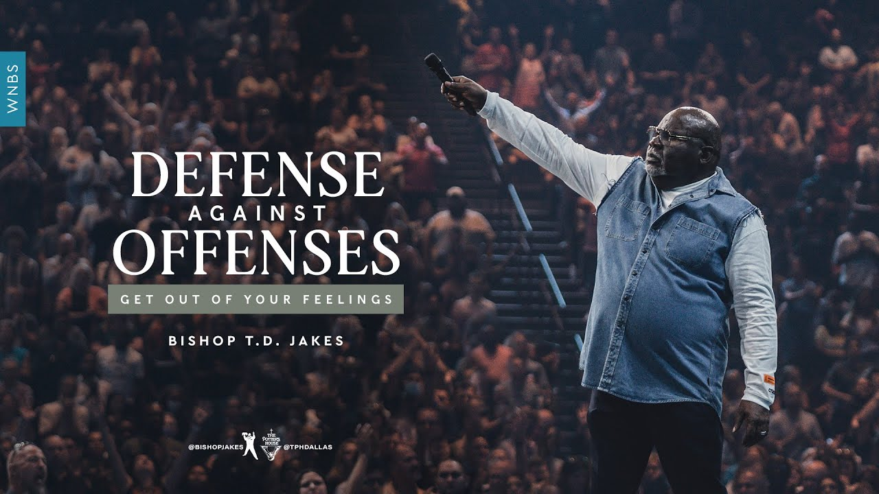 Download Defense Against Offenses: Get Out of Your Feelings - Bishop T.D. Jakes