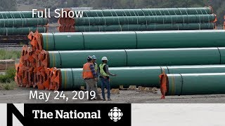 The National for May 24, 2019 — Passenger Rights, Pipeline Decision, Cindy Gladue