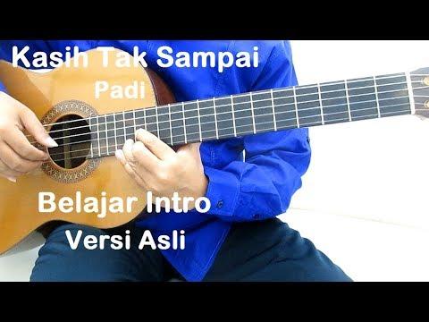 Belajar Gitar Padi Kasih Tak Sampai Intro (Versi Asli)
