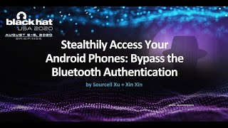 Stealthily Access Your Android Phones: Bypass the Bluetooth Authentication