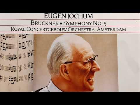 Bruckner - Symphony No.5 + Presentation (recording of the Century : Eugen Jochum / Concertgebouw)