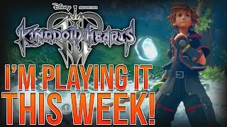 I'M PLAYING KINGDOM HEARTS 3 THIS WEEK! BIG THINGS HAPPENING!