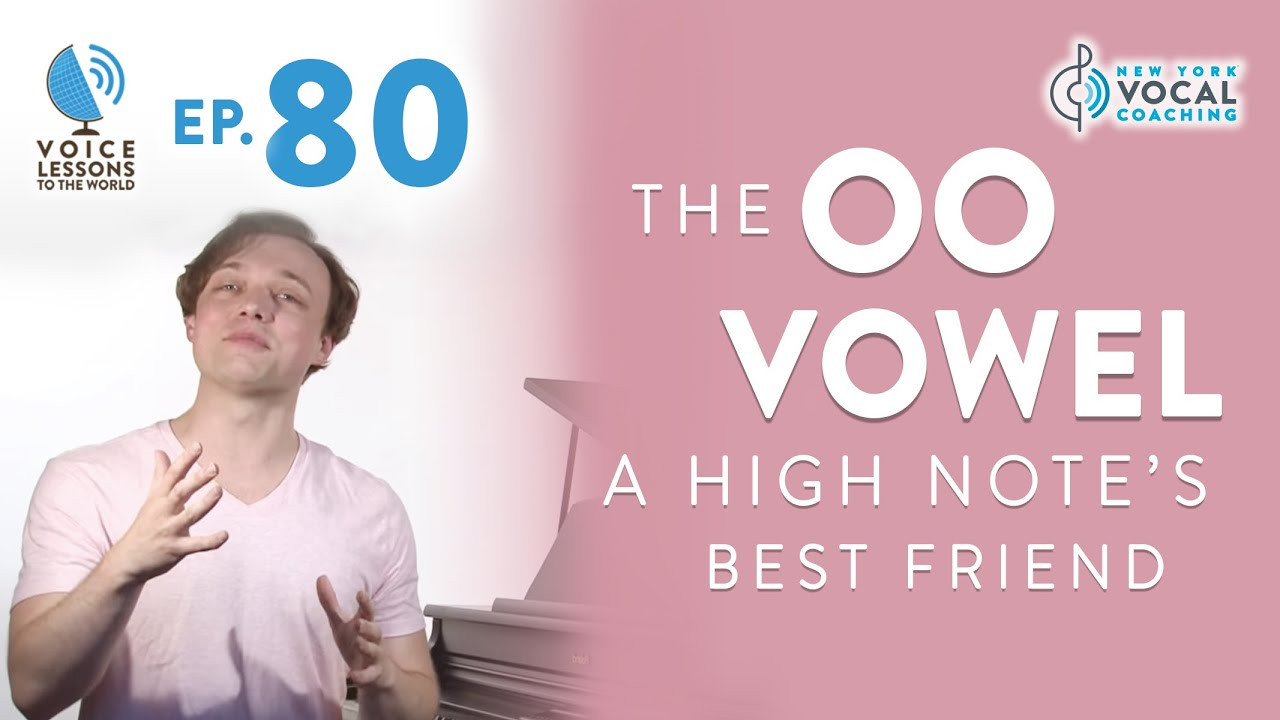 "Ep. 80 ""The OO Vowel - A High Note's Best Friend"""