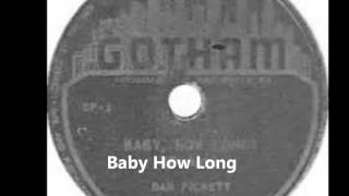 Dan Pickett-Baby How Long
