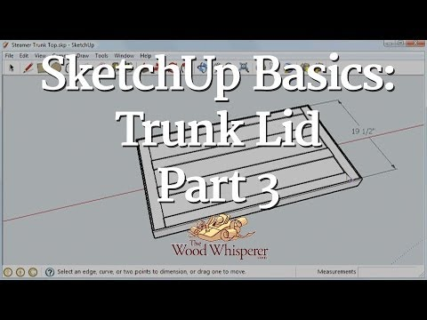 91 - SketchUp Basics: Trunk Lid (Part 3 of 3)