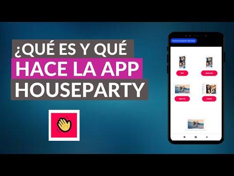 Qué es la App de HouseParty