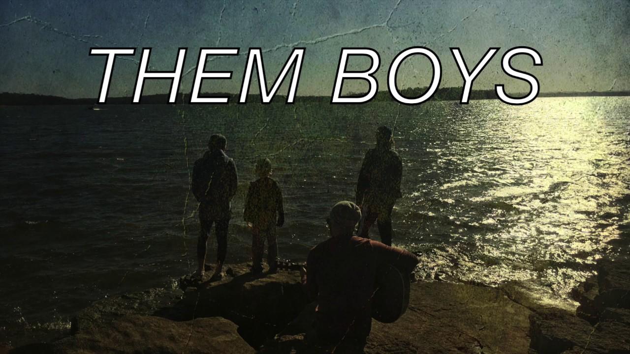 Them Boys Official Lyric Video #1