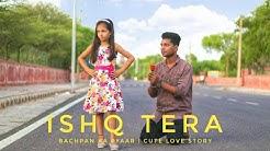 ISHQ TERA   Guru Randhawa   Cute Love Story   Anand Mandal