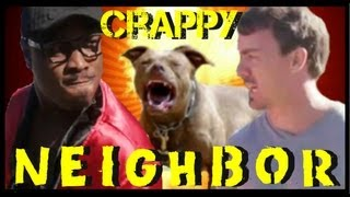 Crappy Neighbor (The Rapsical)