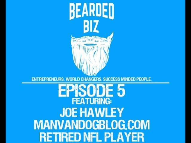 Bearded Biz - Ep. 5 - Joe Hawley - ManVanDogBlog.com