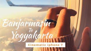 Banjarmasin to Yogyakarta Travel Video 2019 | Syamsudin Noor Airport | iPhone 7 cinematic video