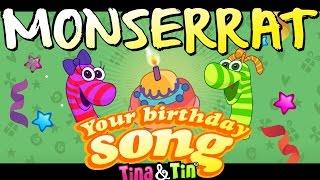 Tina&Tin Happy Birthday MONSERRAT💐 🌷 🌹 (Personalized Songs For Kids) 👦🏻🎤👦🏻