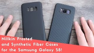 Nillkin Frosted (Ultra Slim) and Synthetic Fiber Cases for the Samsung Galaxy S8!