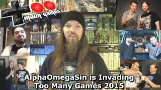 AlphaOmegaSin is Invading Too Many Games 2015