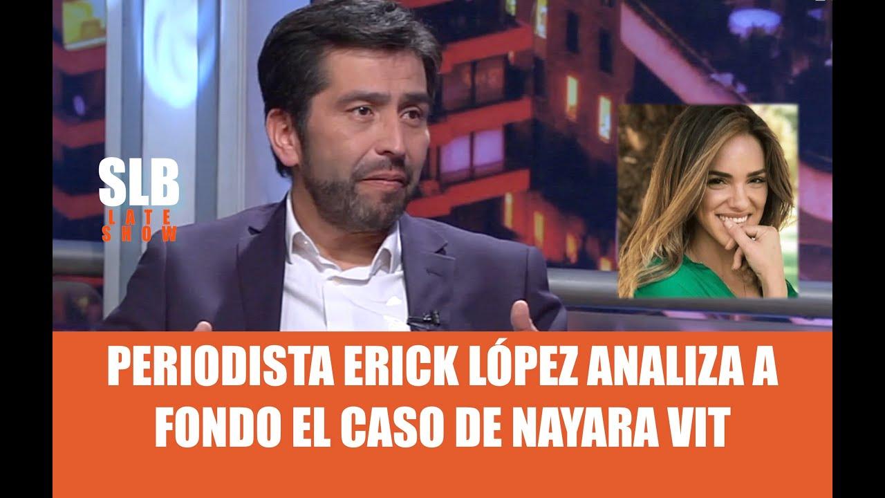 """SLB. Erick López a fondo con el caso de """"Nayara Vit"""""""