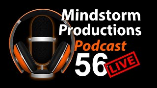 Podcast 56 - Auntie Ange's Day Out, Next Week Plans, Mindstorm's Rant