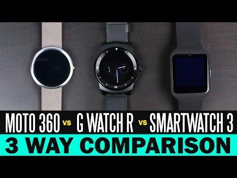Moto 360 Vs LG G Watch R Vs Sony Smartwatch 3 Way Comparison
