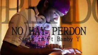 Santa Rm Ft Bamby Y StarKiller - No Hay Perdon -