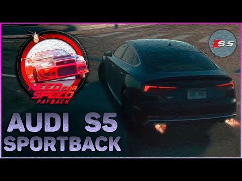 Need for Speed Payback AUDI S5 Sportback