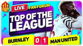 TOP OF THE LEAGUE! NO. 21 EN ROUTE! Burnley 0-1 Manchester United | LIVE Fan Forum