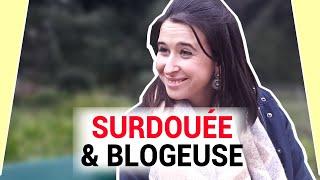 Sarah : surdouée, blogueuse et rebelle ! Parcours de Précoces #3