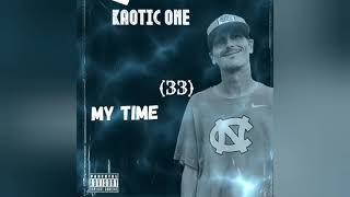 My Time Album By Kaotic One Promo Video.
