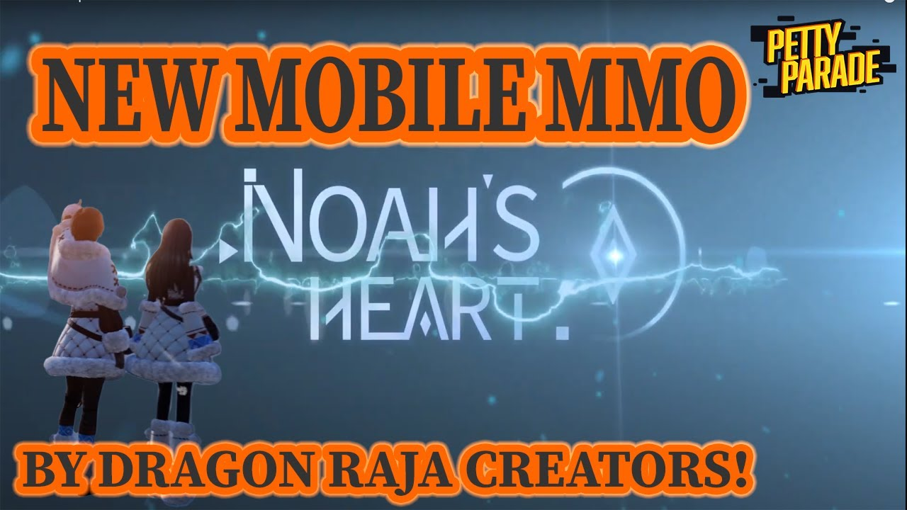 Noah's Heart | New Mobile MMO by Creators of Dragon Raja! | Lets talk about it!