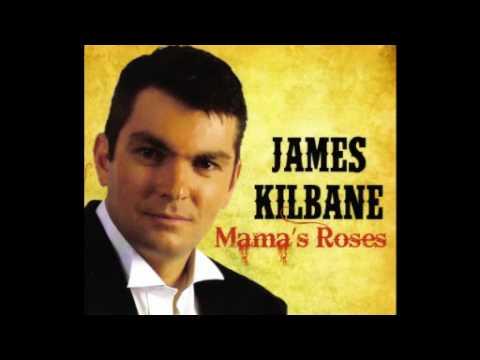 James Kilbane - Mama's Roses