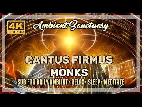 ✝️ Ambient Music | Cantus Firmus Monks | 4K UHD | 2 Hours