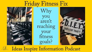 Why you aren't reaching your fitness goals