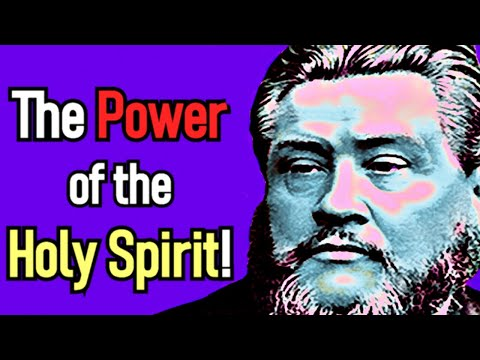 The Power of the Holy Spirit! - Charles Spurgeon Sermon
