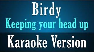 Birdy - Keeping your head up (Karaoke Version)