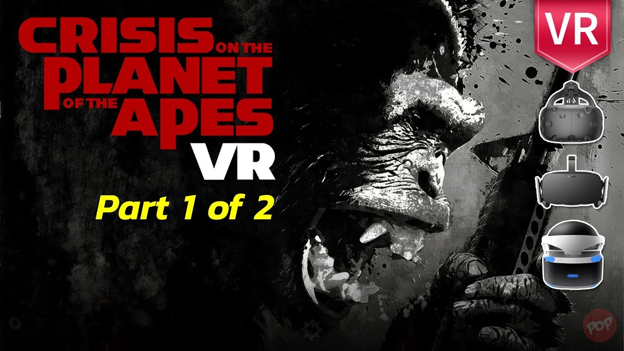 Download Become Ape in VR | Crisis on The Planet of The Apes VR Part 1 of 2 for Rift, Vive & PSVR,