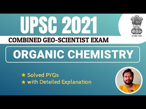 UPSC 2021: Organic Chemistry Solved PYQs |  Combined Geo-Scientist Exam | Detailed Explanation