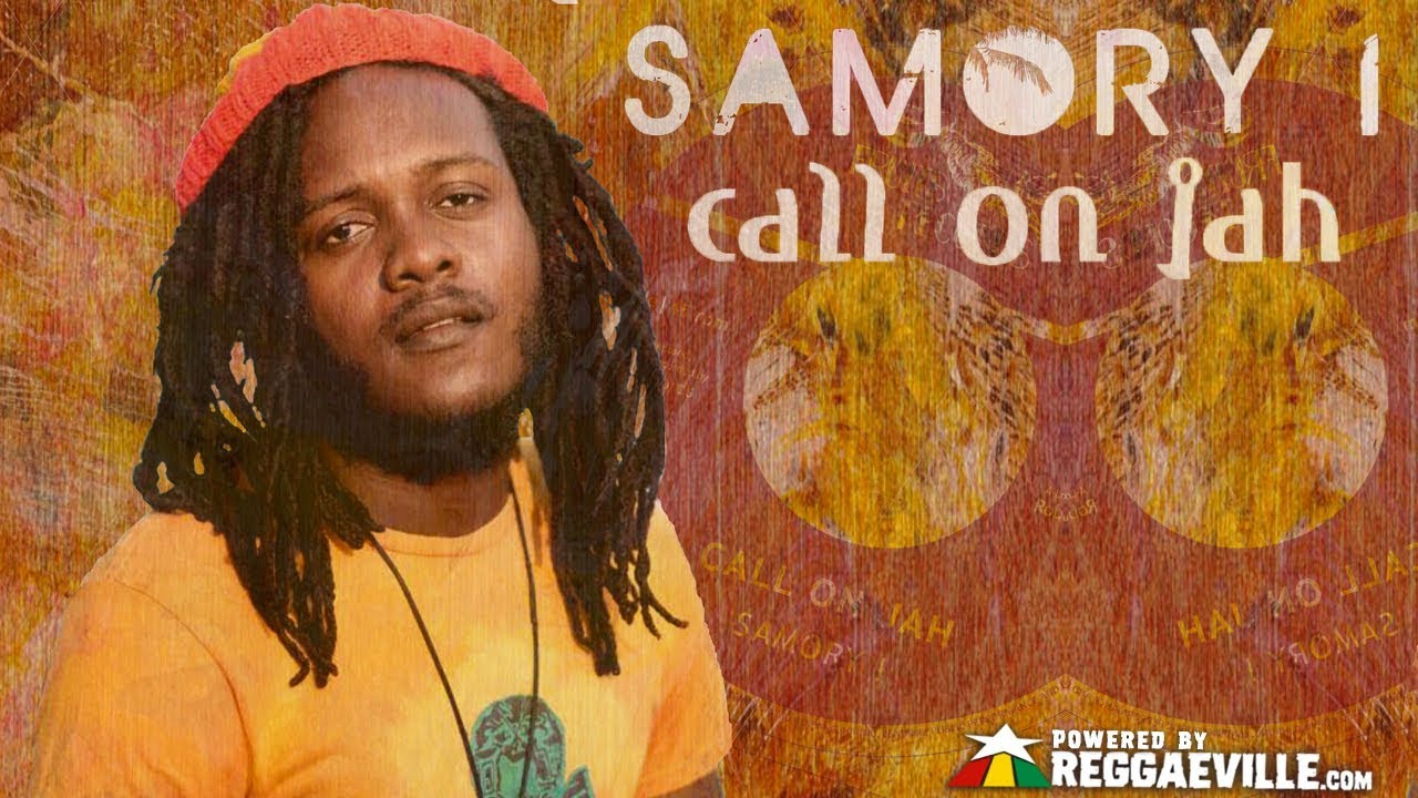 Samory I & Najavibes - Call On Jah [Official Lyric Video 2018]
