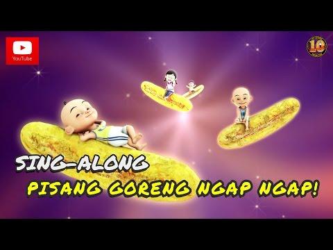 Upin & Ipin - Lagu Pisang Goreng Ngap Ngap! [Sing-Along]